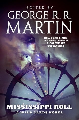 Mississippi Roll: Wild Cards Novel by George R.R. Martin