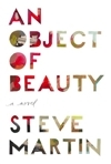 Object of Beauty, An | Martin, Steve | Signed First Edition Book