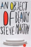 Object of Beauty, An | Martin, Steve | Signed First Edition UK Book