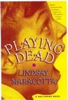 Maracotta, Lindsay - Playing Dead (First Edition)