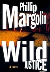 Wild Justice | Margolin, Phillip | Signed First Edition Book