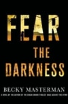 Fear the Darkness | Masterman, Becky | Signed First Edition Book