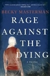 Masterman, Becky - Rage Against the Dying (Signed First Edition)