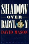 Mason, David - Shadow Over Babylon (First UK)