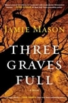 Three Graves Full | Mason, Jamie | Signed First Edition Book