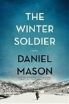 The Winter Solider by Daniel Mason | Signed First Edition Book