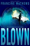 Blown | Mathews, Francine | Signed First Edition Book
