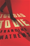 Too Bad to Die | Mathews, Francine | Signed First Edition Book