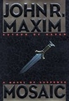Mosaic | Maxim, John R. | Signed First Edition Book