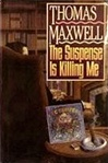Suspense is Killing Me, The | Maxwell, Thomas (Thomas Gifford) | Signed First Edition Book