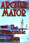 Disposable Man, The | Mayor, Archer | Signed First Edition Book