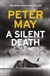 May, Peter | Silent Death, A | Signed UK First Edition Copy