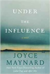 Under the Influence | Maynard, Joyce | Signed First Edition Book