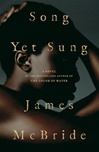 Song Yet Sung | McBride, James | Signed First Edition Book