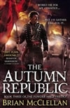 McClellan, Brian - Autumn Republic, The (Signed First Edition)