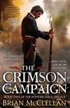McClellan, Brian - Crimson Campaign, The (Signed First Edition)