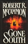 Gone South | McCammon, Robert | Signed First Edition Book