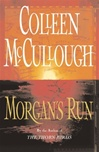 McCullough, Colleen - Morgan's Run (First Edition)
