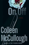 McCullough, Colleen - On Off (First Edition)