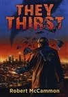 They Thirst | McCammon, Robert | Signed Limited Edition Book