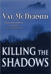 Killing the Shadows | McDermid, Val | Signed First Edition Book