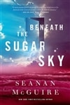 Beneath the Sugar Sky | McGuire, Seanan | Signed First Edition Book