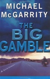 Big Gamble, The | McGarrity, Michael | Signed First Edition Book