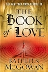 Book of Love, The | McGowan, Kathleen | Signed First Edition Book