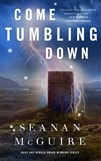 McGuire, Seanan | Come Tumbling Down | Signed First Edition Copy