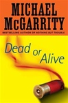 Dead or Alive | McGarrity, Michael | Signed First Edition Book