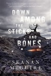 Down Among the Sticks and Bones | McGuire, Seanan | Signed First Edition