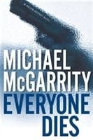 Everyone Dies | McGarrity, Michael | Signed First Edition Book