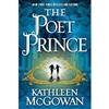 Poet Prince, The | McGowan, Kathleen | Signed First Edition Book