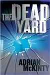 Dead Yard, The | McKinty, Adrian | Signed First Edition Book