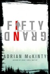 Fifty Grand | McKinty, Adrian | Signed First Edition Book