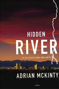 Hidden River | McKinty, Adrian | Signed First Edition Book
