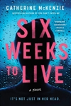 McKenzie, Catherine | Six Weeks to Live | Signed First Edition Book