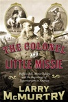 Colonel and Little Missie, The | McMurtry, Larry | Signed First Edition Book