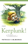 McManus, Patrick - Kerplunk! (Signed First Edition)