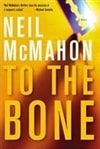 To The Bone | McMahon, Neil | Signed First Edition Book