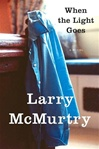 When the Light Goes | McMurtry, Larry | Signed First Edition Book