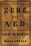 Zeke and Ned | McMurtry, Larry & Ossana, Diana | Double-Signed 1st Edition