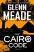 Meade, Glenn | Cairo Code, The | Signed First Edition Book