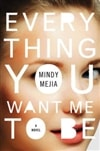 Mejia, Mindy | Everything You Want Me to Be | Signed First Edition Book
