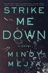 Mejia, Mindy | Strike Me Down | Signed First Edition Copy