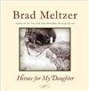 Heroes for My Daughter | Meltzer, Brad | Signed First Edition Book