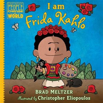 I Am Frida Kahlo by Brad Meltzer