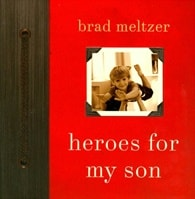 Heroes for My Son | Meltzer, Brad | Signed First Edition Book