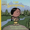 I Am Sacagawea by Brad Meltzer