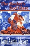 Rocket's Red Glare, The | Messer, Kent Aaron. | Signed First Edition Trade Paper Book